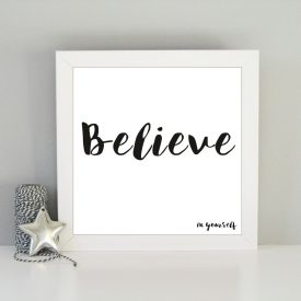 Believe in yourself framed art print. Inspirational believe print. Christmas gift idea. Stylish framed art print Monochrome typography print