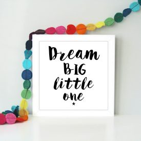Dream big little one Framed children's art print. Inspirational children's art print. Gift for girls or boys. Christmas, Birthday gift idea