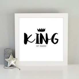 King of Dad's framed art print. Gift for Dad. Christmas Birthday present idea for Dad. Framed art print for Dad. Father's day Christmas gift