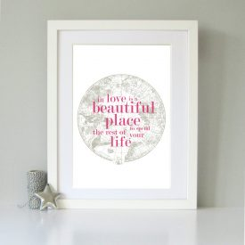 Modern typographic inspiratioanl in love is a beautiful place art print. Wedding, anniversary, Christmas Valentines gift present. Romantic