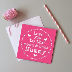 Mother's day card for Mummy. Love you to the moon and back Mummy card. Cute Mother's day card for Mummy. Birthday card for Mummy