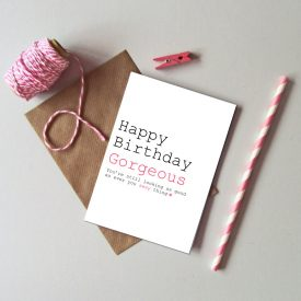 Recycled happy birthday gorgeous card. Birthday card for wife girlfriend partner friend. Fun female birthday card. Birthday card for her.