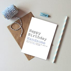 Recycled happy birthday handsome card. Birthday card for him husband boyfriend partner. Male birthday card, Funny birthday card for men.
