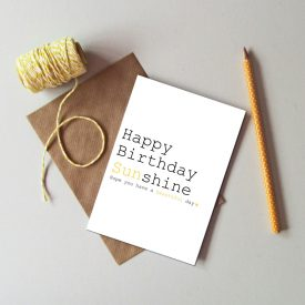 Recycled happy birthday sunshine card. General happy birthday card, Bright and fun birthday card, Birthday card for all ages. Sunshine card