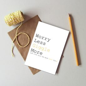 Recycled worry less giggle more card. Blank general open unisex card. Life will be more fun card. Card for any occasion. Cheer up card.