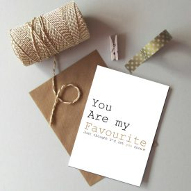 Recycled you are my favourite card. General love romance friend card. Modern typography quirky card. My favourite card. Blank, general card.
