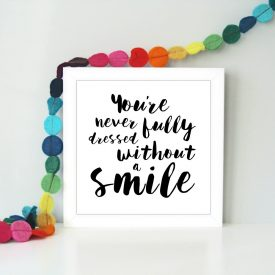 You're never fully dressed without a smile Fun framed typography art print. Cheerful, quirky wall art. Inspirational print. Cute gift idea